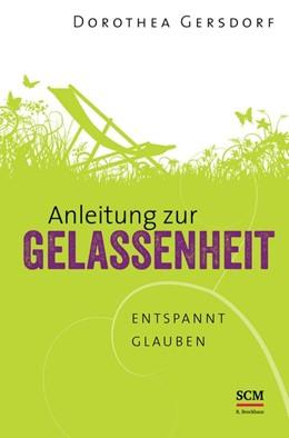 Abbildung von Gersdorf | Anleitung zur Gelassenheit | 2014 | Entspannt glauben