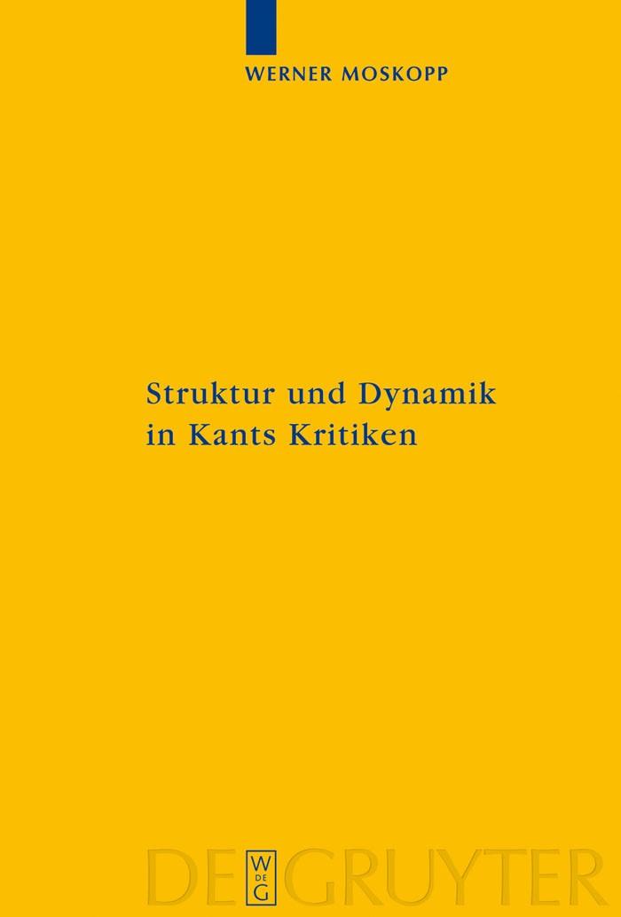 Struktur und Dynamik in Kants Kritiken   Moskopp, 2009   Buch (Cover)