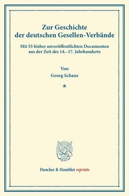 Abbildung von Schanz | Zur Geschichte der deutschen Gesellen-Verbände. | 2013 | Mit 55 bisher unveröffentlicht...