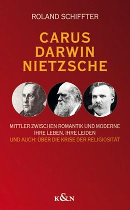 Abbildung von Schiffter | Carus - Darwin - Nietzsche | 2013 | Mittler zwischen Romantik und ...