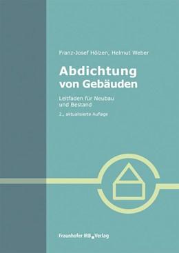 Abbildung von Hölzen / Weber | Abdichtung von Gebäuden. | 2014 | Leitfaden für Neubau und Besta...