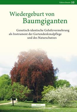 Abbildung von Wecke / Weber | Wiedergeburt von Baumgiganten | 1. Auflage | | beck-shop.de