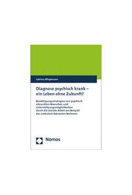Abbildung von Effinghausen | Diagnose psychisch krank - ein Leben ohne Zukunft? | 1. Auflage | 2014 | beck-shop.de
