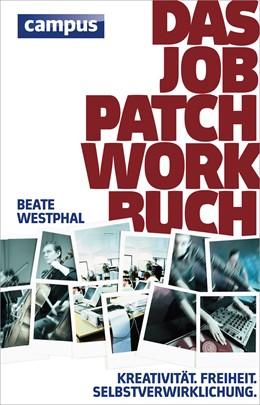 Abbildung von Westphal / Jacoby | Das Job-Patchwork-Buch | 2014 | Kreativität. Freiheit. Selbstv...