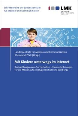 Abbildung von Landeszentrale für Medien und Kommunikation Rheinland-Pfalz (Hrsg.) | Mit Kindern unterwegs im Internet | 2014 | Beobachtungen zum Surfverhalte... | 29