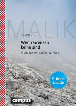 Abbildung von Malik | Wenn Grenzen keine sind | 2014 | Management und Bergsteigen