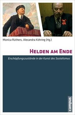 Abbildung von Rüthers / Köhring | Helden am Ende | 1. Auflage | 2014 | beck-shop.de