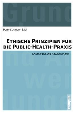 Abbildung von Schröder-Bäck   Ethische Prinzipien für die Public-Health-Praxis   2014   Grundlagen und Anwendungen