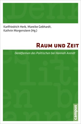 Abbildung von Herb / Gebhardt / Morgenstern | Raum und Zeit | 2014 | Denkformen des Politischen bei...