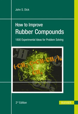 Abbildung von Dick   How to Improve Rubber Compounds   2nd Revised edition   2014   1800 Experimental Ideas for Pr...