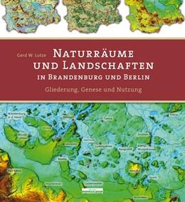 Abbildung von Lutze | Naturräume und Landschaften in Brandenburg und Berlin | 1. Auflage | 2014 | beck-shop.de