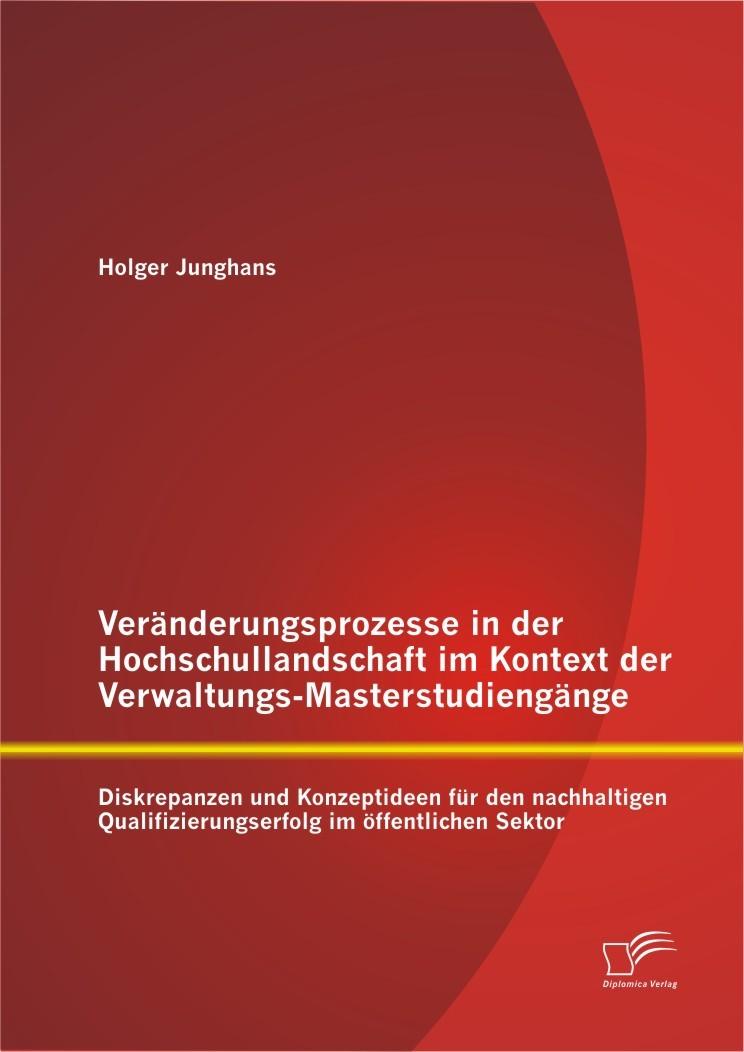 Veränderungsprozesse in der Hochschullandschaft im Kontext der Verwaltungs-Masterstudiengänge   Junghans, 2013   Buch (Cover)