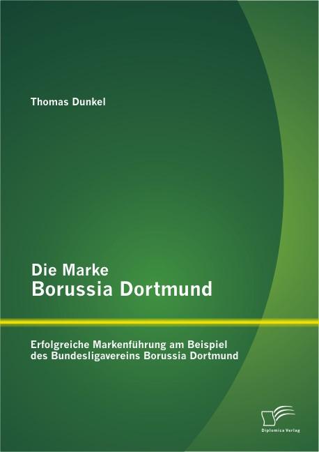 Die Marke Borussia Dortmund | Dunkel, 2013 | Buch (Cover)