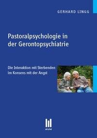 Pastoralpsychologie in der Gerontopsychiatrie | Lingg, 2013 | Buch (Cover)
