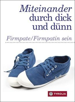 Abbildung von Daxecker-Okon / Hintner | Miteinander durch dick und dünn | 1. Auflage | 2014 | beck-shop.de