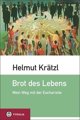 Abbildung von Krätzl | Brot des Lebens | 2014 | Mein Weg mit der Eucharistie; ...
