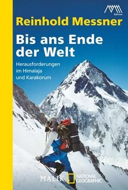 Abbildung von Messner | Bis ans Ende der Welt | 2014 | Herausforderungen im Himalaja ...