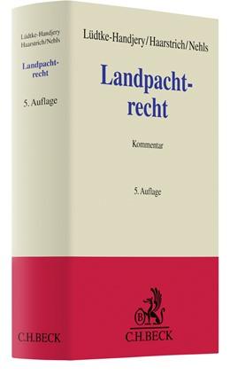 Abbildung von Lüdtke-Handjery / Haarstrich | Landpachtrecht | 5. Auflage | 2020 | beck-shop.de