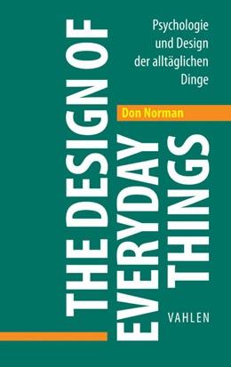 Abbildung von Norman   The Design of Everyday Things   Überarbeitete und erweiterte Auflage   2016   Psychologie und Design der all...
