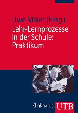 Abbildung von Maier | Lehr-Lernprozesse in der Schule: Praktikum | Aufl. | 2014 | 4090
