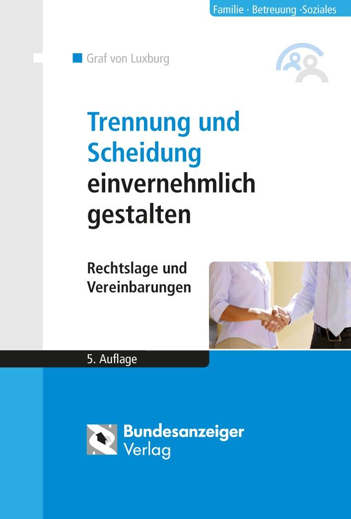 Trennung und Scheidung einvernehmlich gestalten | Graf von Luxburg | 5., aktualisierte Auflage, 2014 | Buch (Cover)