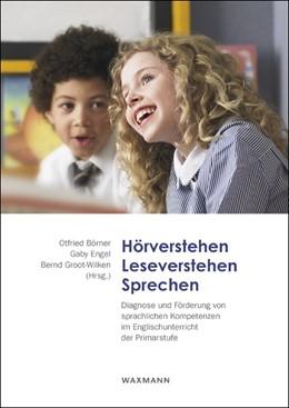 Abbildung von Börner / Engel / Groot-Wilken | Hörverstehen – Leseverstehen – Sprechen | 2013 | Diagnose und Förderung von spr...