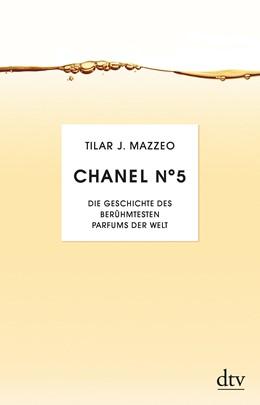 Abbildung von Mazzeo | Chanel No. 5 | 2014 | Die Geschichte des berühmesten...