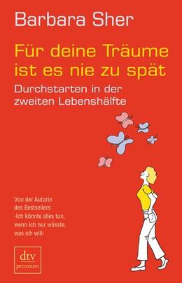 Abbildung von Sher | Für deine Träume ist es nie zu spät | 1. Auflage | 2014 | beck-shop.de
