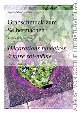 Abbildung von Ruesch | Grabschmuck zum Selbermachen / Décorations funéraires à faire soi-même | 1. Auflage | 2013 | beck-shop.de