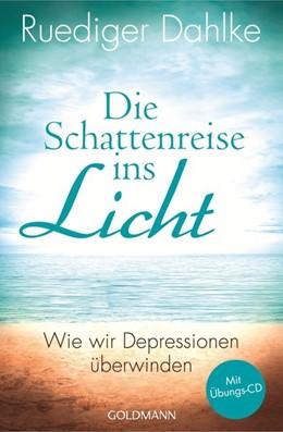 Abbildung von Dahlke | Die Schattenreise ins Licht | 1. Auflage | 2014 | beck-shop.de