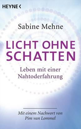 Abbildung von Mehne | Licht ohne Schatten | 2014 | Leben mit einer Nahtoderfahrun...