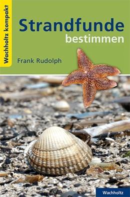 Abbildung von Rudolph   Strandfunde bestimmen KOMPAKT   1. Auflage   2014   beck-shop.de