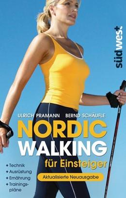 Abbildung von Pramann / Schäufle | Nordic Walking für Einsteiger | 2014 | Technik - Ausrüstung - Ernähru...