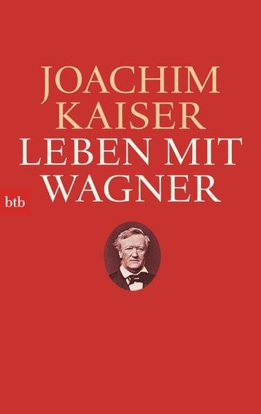 Leben mit Wagner   Kaiser, 2014   Buch (Cover)