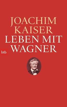 Abbildung von Kaiser | Leben mit Wagner | 2014