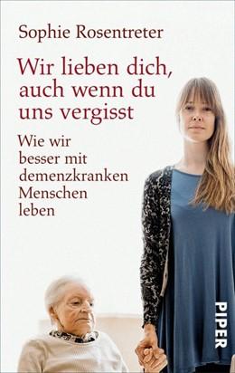 Abbildung von Rosentreter | Wir lieben dich, auch wenn du uns vergisst | 1. Auflage | 2014 | beck-shop.de