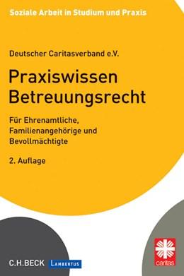 Abbildung von Deutscher Caritasverband e.V. | Praxiswissen Betreuungsrecht | 2. Auflage | 2014 | beck-shop.de