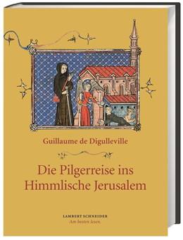 Abbildung von Digulleville / Städtler | Die Pilgerreise ins Himmlische Jerusalem | 2014