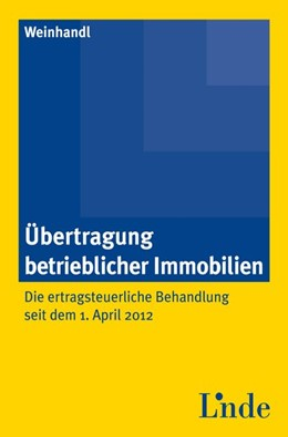Abbildung von Weinhandl | Übertragung betrieblicher Immobilien | 1. Auflage | 2013 | beck-shop.de