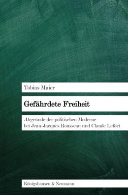 Abbildung von Maier | Gefährdete Freiheit | 1. Auflage | 2014 | 542 | beck-shop.de