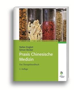 Abbildung von Englert / Becker   Praxis Chinesische Medizin   2. Auflage   2019   Das Therapiehandbuch