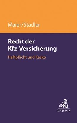 Abbildung von Maier / Stadler   Das Recht der Kfz-Versicherung   2019   Grundlagen, Haftpflicht, Kasko