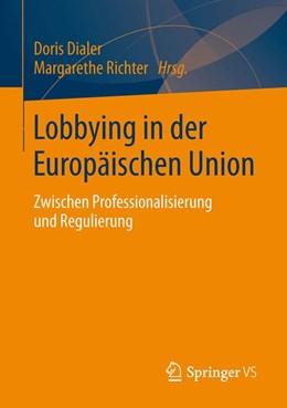Abbildung von Dialer / Richter | Lobbying in der Europäischen Union | 2014 | Zwischen Professionalisierung ...