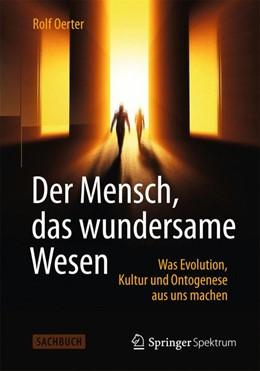 Abbildung von Oerter | Der Mensch, das wundersame Wesen | 2014 | Was Evolution, Kultur und Onto...