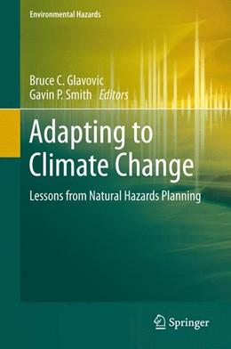 Abbildung von Glavovic / Smith | Adapting to Climate Change | 1. Auflage | 2014 | beck-shop.de