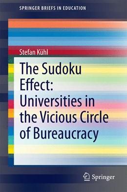 Abbildung von Kühl | The Sudoku Effect: Universities in the Vicious Circle of Bureaucracy | 1. Auflage | 2014 | beck-shop.de