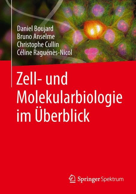 Zell- und Molekularbiologie im Überblick | Boujard / Anselme / Cullin, 2014 | Buch (Cover)