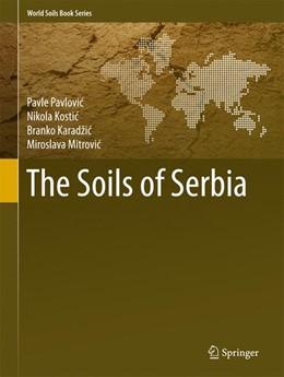 Abbildung von Pavlovic / Kostic | The Soils of Serbia | 1. Auflage | 2017 | beck-shop.de