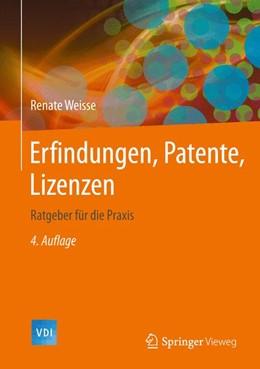 Abbildung von Weisse   Erfindungen, Patente, Lizenzen   4. Auflage   2014   Ratgeber für die Praxis