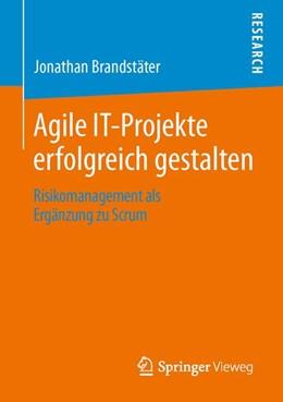 Abbildung von Brandstäter   Agile IT-Projekte erfolgreich gestalten   2013   Risikomanagement als Ergänzung...